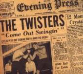 TWISTERS  - CD COME OUT SWINGIN