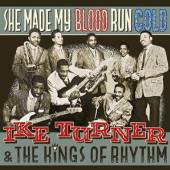 TURNER IKE & THE KINGS O  - CD SHE MADE MY BLOOD RUN..
