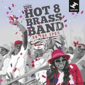 HOT 8 BRASS BAND  - CD ON THE SPOT