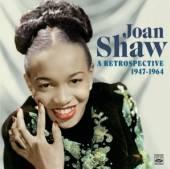 SHAW JOAN  - 2xCD RETROSPECTIVE 1947-1964