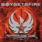 BOYSETSFIRE  - CD TOMORROW COME TODAY