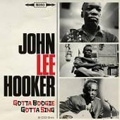 HOOKER JOHN LEE  - 2xCD GOTTA BOOGIE, GOTTA SING