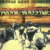 ATOMIC ROOSTER  - CD LITTLE LIVE ROOSTER