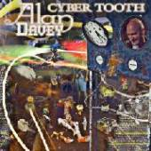 DAVEY ALAN  - CD CYBER TOOTH -REISSUE-