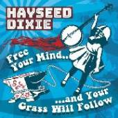 HAYSEED DIXIE  - CD FREE YOUR MIND AND YOUR..