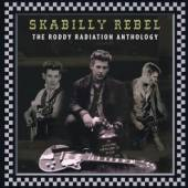 RODDY RADIATION  - VINYL SKABILLY REBEL ANTHOLOGY [VINYL]