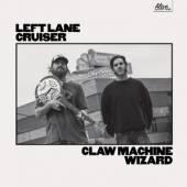 LEFT LANE CRUISER  - VINYL CLAW MACHINE WIZARD [VINYL]