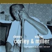 CORLEY DEWEY AND WALTER  - VINYL I AIN'T GONNA DRINK NO.. [VINYL]