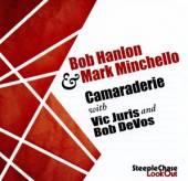 HANLON BOB & MARK MINCHE  - CD CAMERADERIE W. VIC..