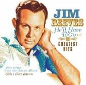 REEVES JIM  - CD HE'LL HAVE TO GO-GREATEST