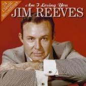 REEVES JIM  - CD AM I LOSING YOU