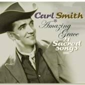 SMITH CARL  - CD AMAZING GRACE-21 SACRED S