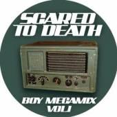 SCARED TO DEATH  - CD BOY MEGAMIX VOL. 1