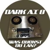 DARK A.T. 8  - CD WAS GUCKST DU LAN? REMIX-MACHS