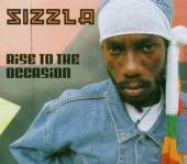 SIZZLA  - CD RISE TO THE OCCASION