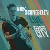 SCHNEBELEN NICK  - CD LIVE IN KANSAS CITY [DIGI]