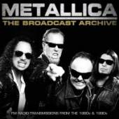 METALLICA  - 3xCD THE BROADCAST ARCHIVE (3CD)