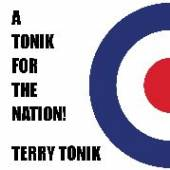 TONIK TERRY  - CD TONIK FOR THE NATION