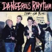 DANGEROUS RHYTHM  - SI STRAY CAT BLUES /7