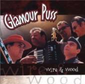 GLAMOUR PUSS  - CD WIRE & WOOD