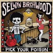 BIRCHWOOD SELWYN  - CD PICK YOUR POISON