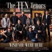TEN TENORS  - CD WISH YOU WERE HERE