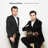 GRIGORYAN BROTHERS  - CD SONGS WITHOUT WORDS