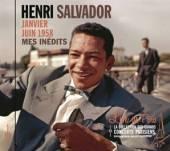 SALVADOR HENRI  - CD MES INEDITS : JANVIER-JUI