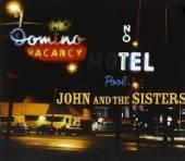 JOHN & THE SISTERS  - CD JOHN & THE SISTERS