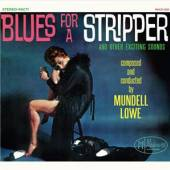 LOWE MUNDELL  - CD BLUES FOR A STRIPPER