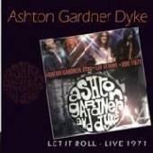ASHTON GARDNER AND DYKE  - CD LET IT ROLL LIVE 1971