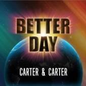 CARTER & CARTER  - CD BETTER DAY