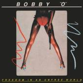 BOBBY ''O''  - CD FREEDOM IN A UNFREE WORLD