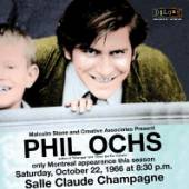 PHIL OCHS  - CD+DVD LIVE IN MONTREAL 10/22/66