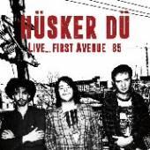 HUSKER DU  - VINYL LIVE…FIRST A..
