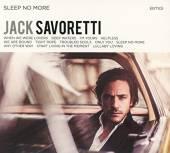 SAVORETTI JACK  - CD SLEEP NO MORE