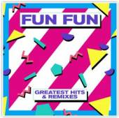 FUN FUN  - CD GREATEST HITS & REMIXES