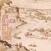 LUCIA JON DE  - CD AS THE RIVER SINGS
