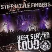 STIFF LITTLE FINGERS  - 2xVINYL BEST SERVED LOUD-LIVE.. [VINYL]