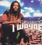I WAYNE  - 2xVINYL LAVA GROUND [VINYL]