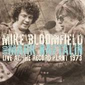 MIKE BLOOMFIELD AND MARK NAFTA..  - CD LIVE AT THE RECORD PLANT 1973