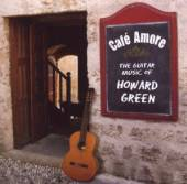 GREEN HOWARD  - CD CAFE AMORE