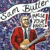 BUTLER SAM  - CD RAISE YOUR HANDS