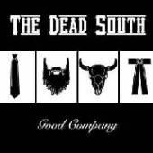 DEAD SOUTH  - 2xVINYL GOOD COMPANY -LP+CD- [VINYL]