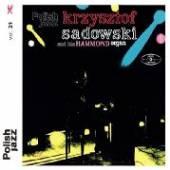 SADOWSKI KRZYSZTOF AND HIS HAM..  - CD KRZYSZTOF SADOWSK..