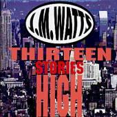 WATTS J M  - CD THIRTEEN STORIES HIGH