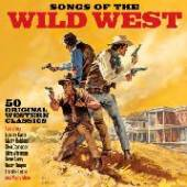 VARIOUS  - 2xCD SONGS OF THE WILD WEST