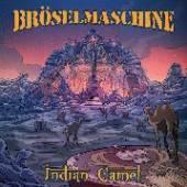 BROESELMASCHINE  - CD INDIAN CAMEL