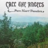 PURE HEART TRAVELERS  - VINYL CALL THE ANGELS [VINYL]
