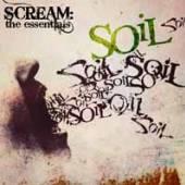 SOIL  - CDD SCREAM: THE ESSENTIALS (LTD.DIGI)